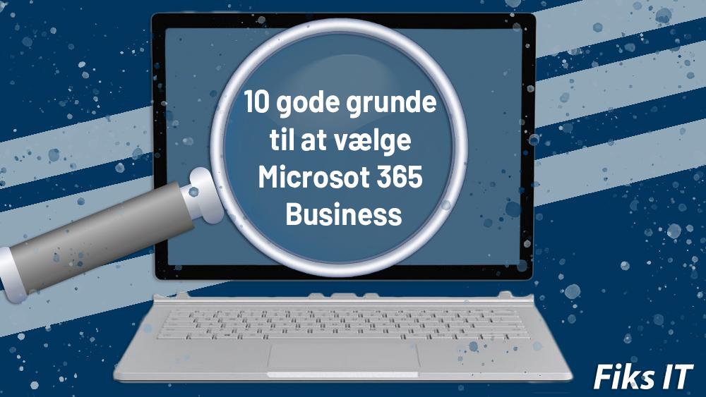 10 gode grunde til at vælge Microsoft 365 Business