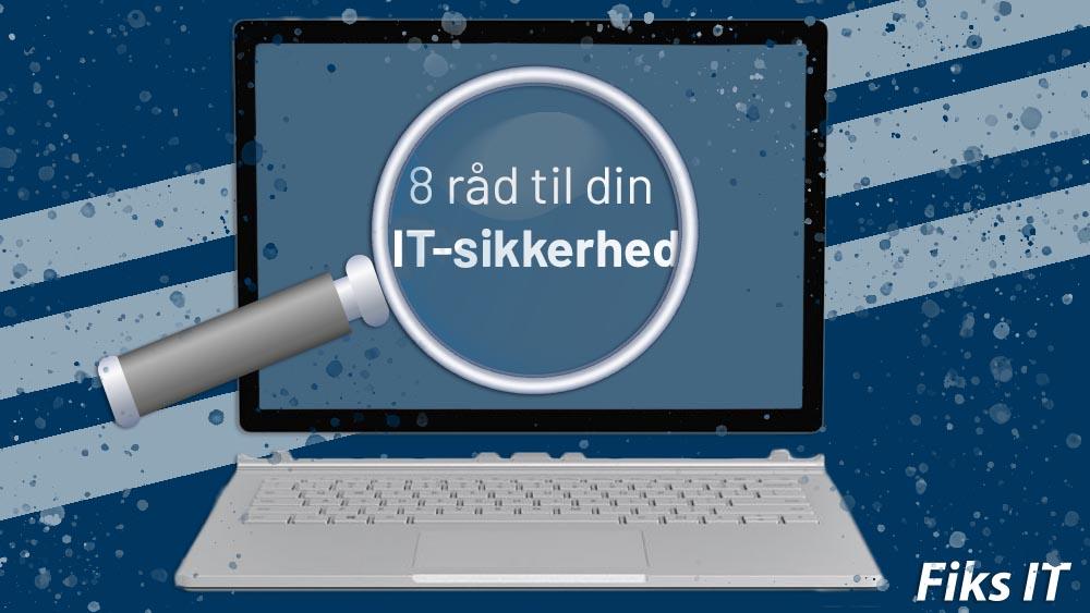 8 råd til din IT-sikkerhed